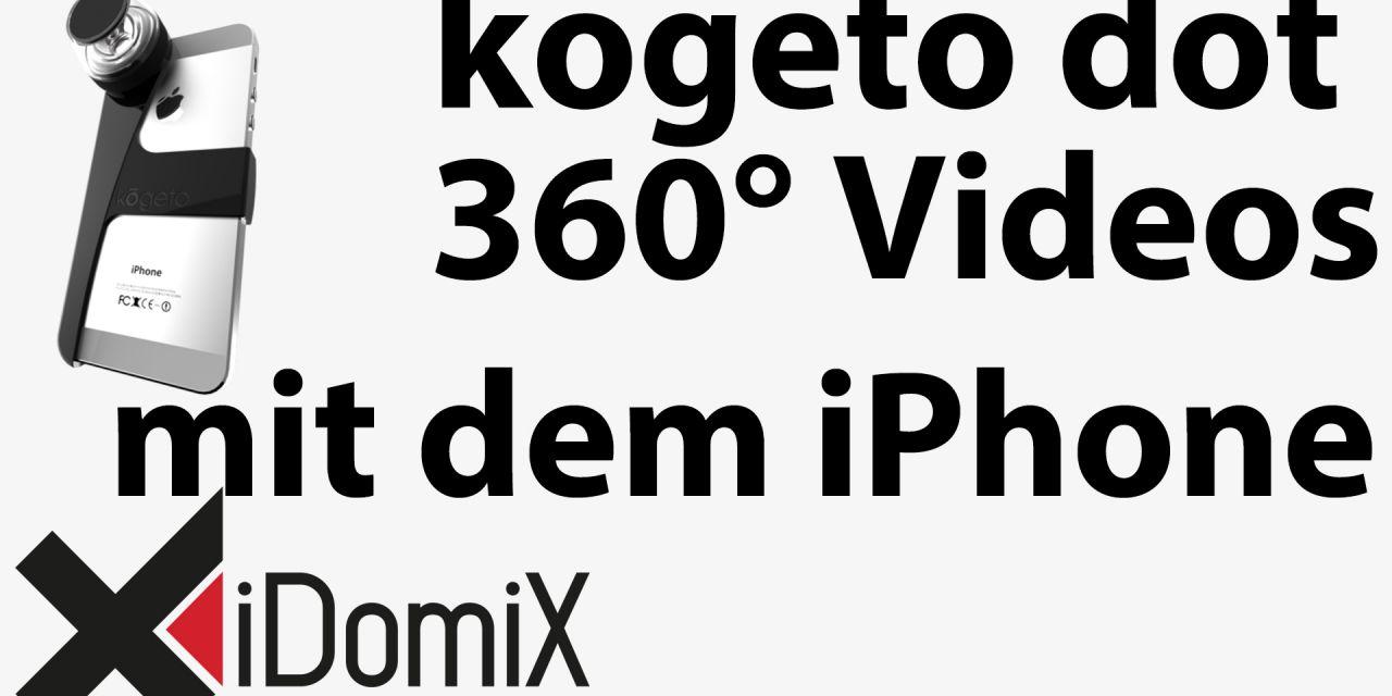 #236 kogeto dot 360° Videos mit dem iPhone 5, 4S und 4 erstellen