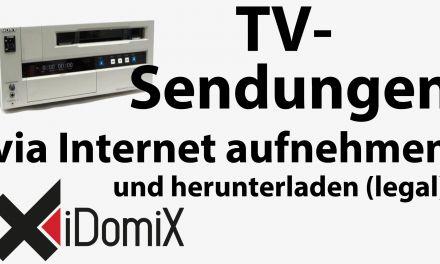 #257 TV-Sendungen via Internet aufnehmen