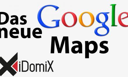 Das neue Google Maps und die Funktionen