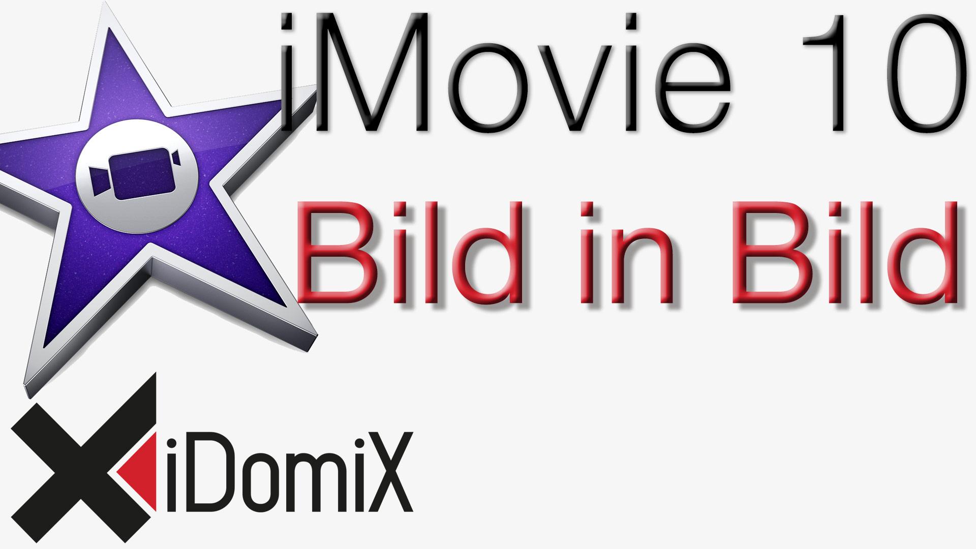 iMovie 10 Bild in Bild Effekt