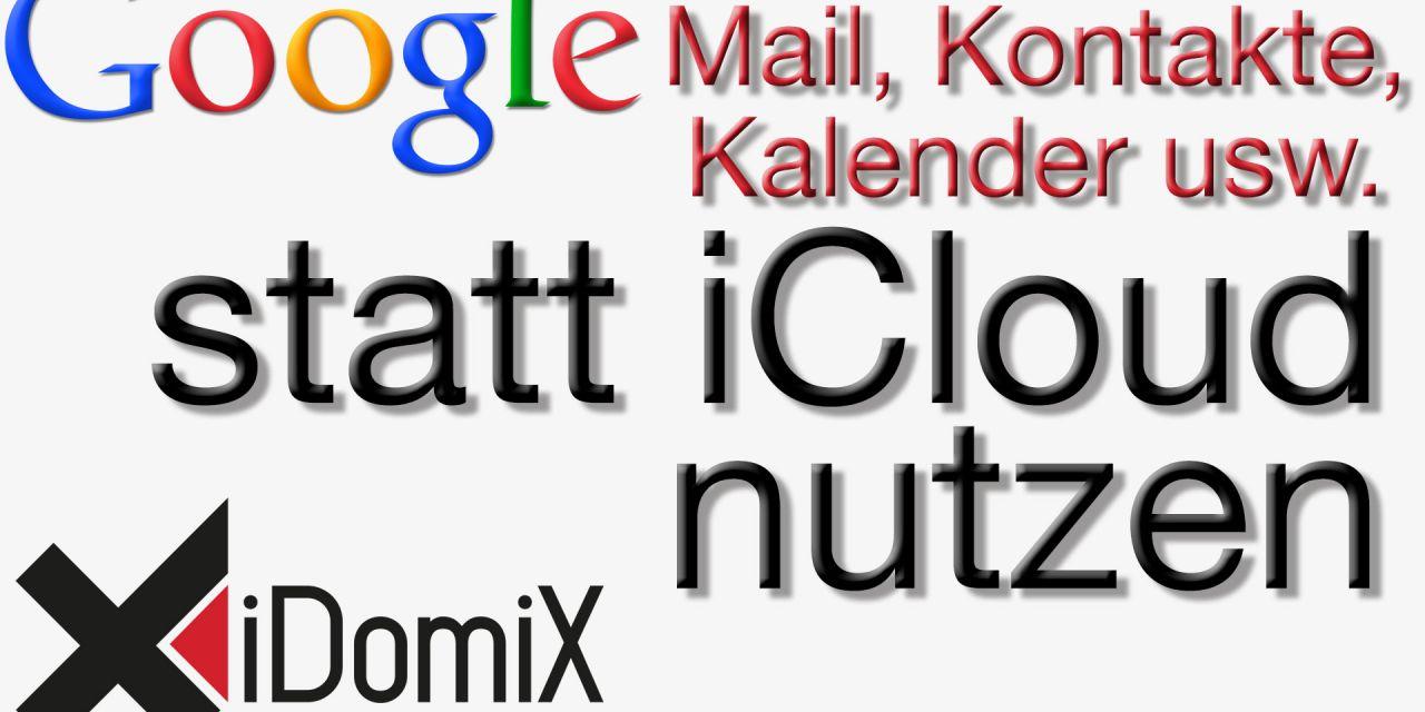 Mit Google statt iCloud synchronisieren