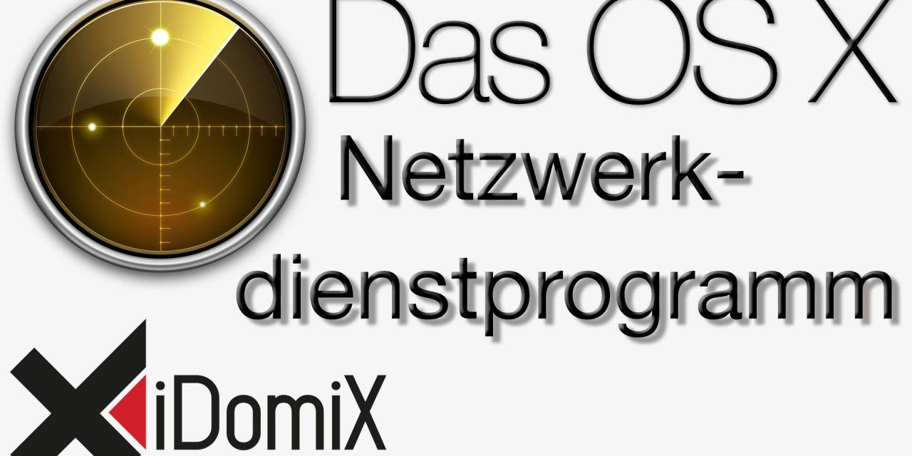 Das OS X Netzwerkdienstprogramm