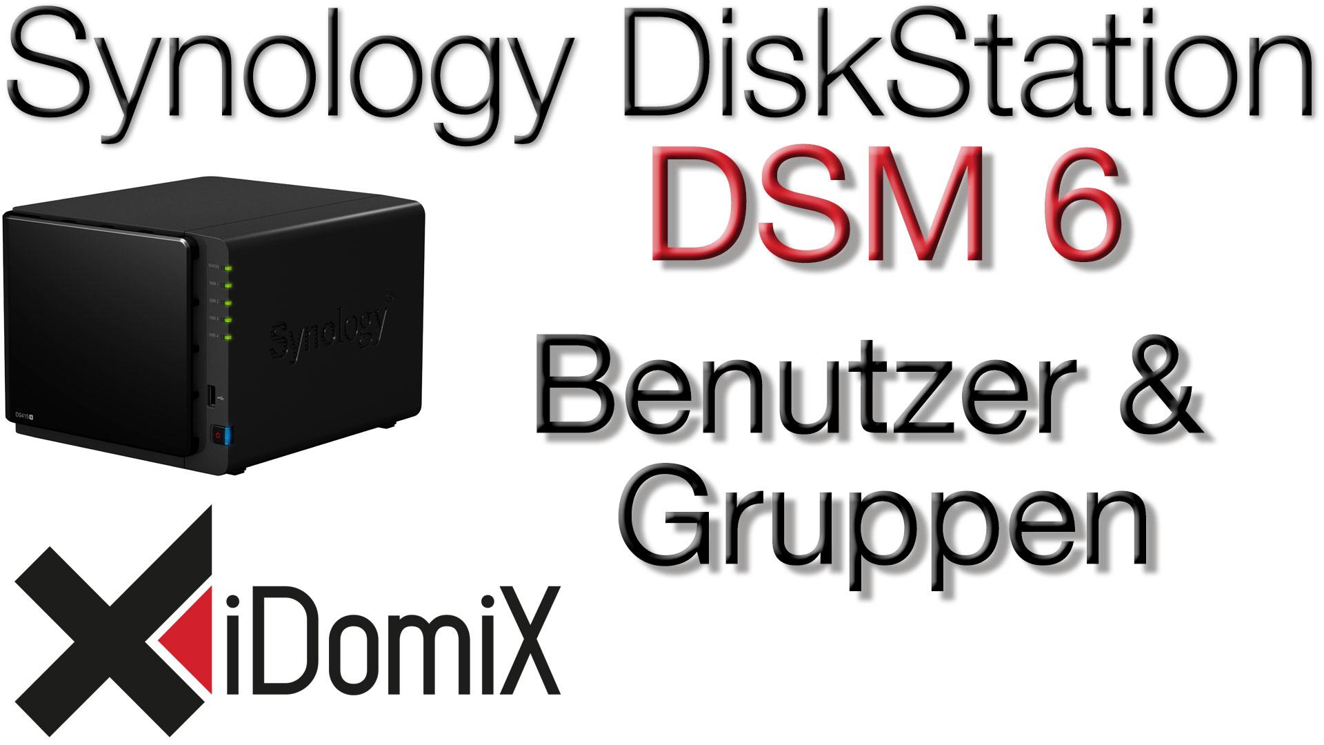 Synology DiskStation DSM 6 Benutzer und Gruppen einrichten