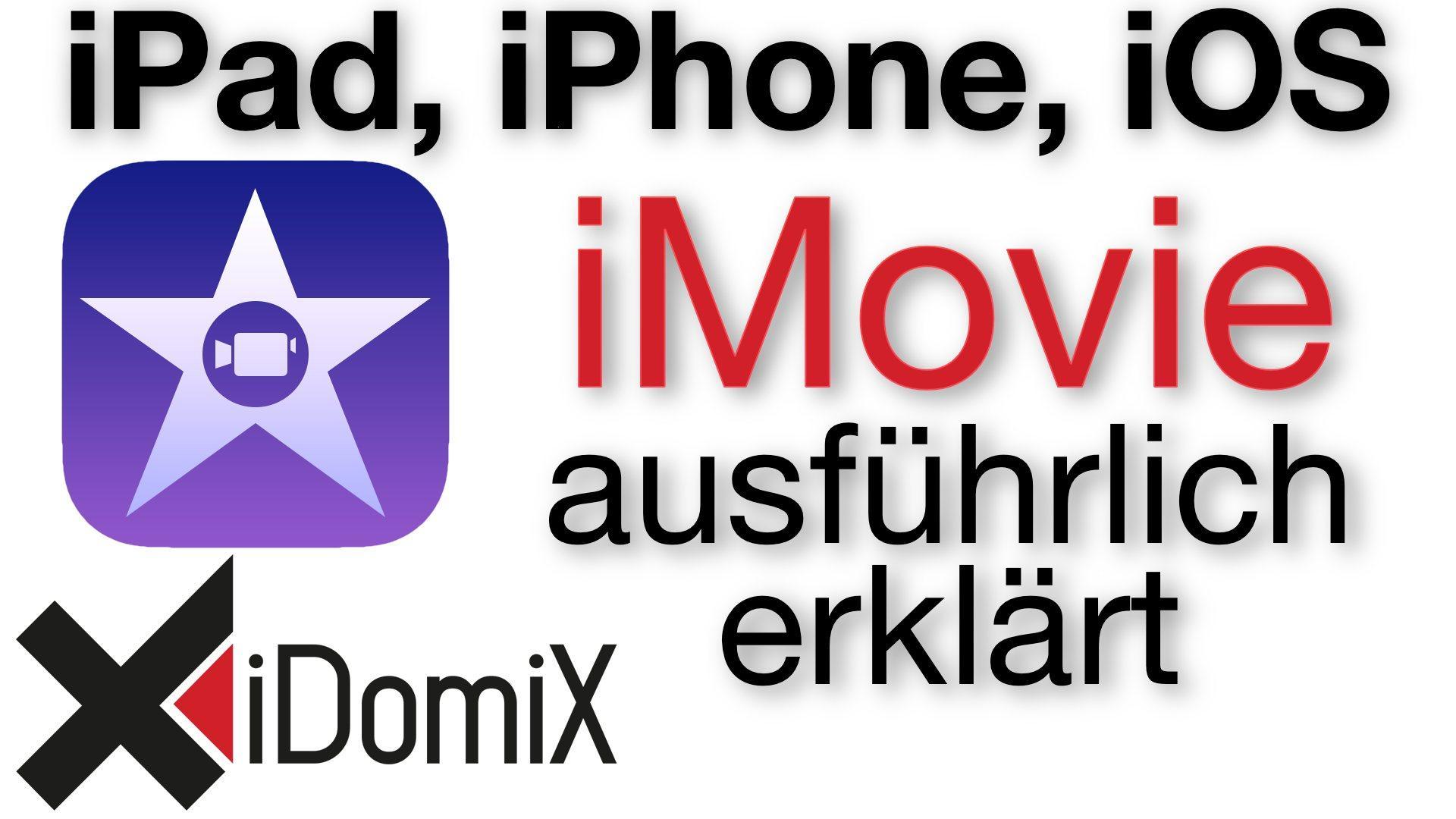 iMovie für iOS am iPad ausführlich erklärt