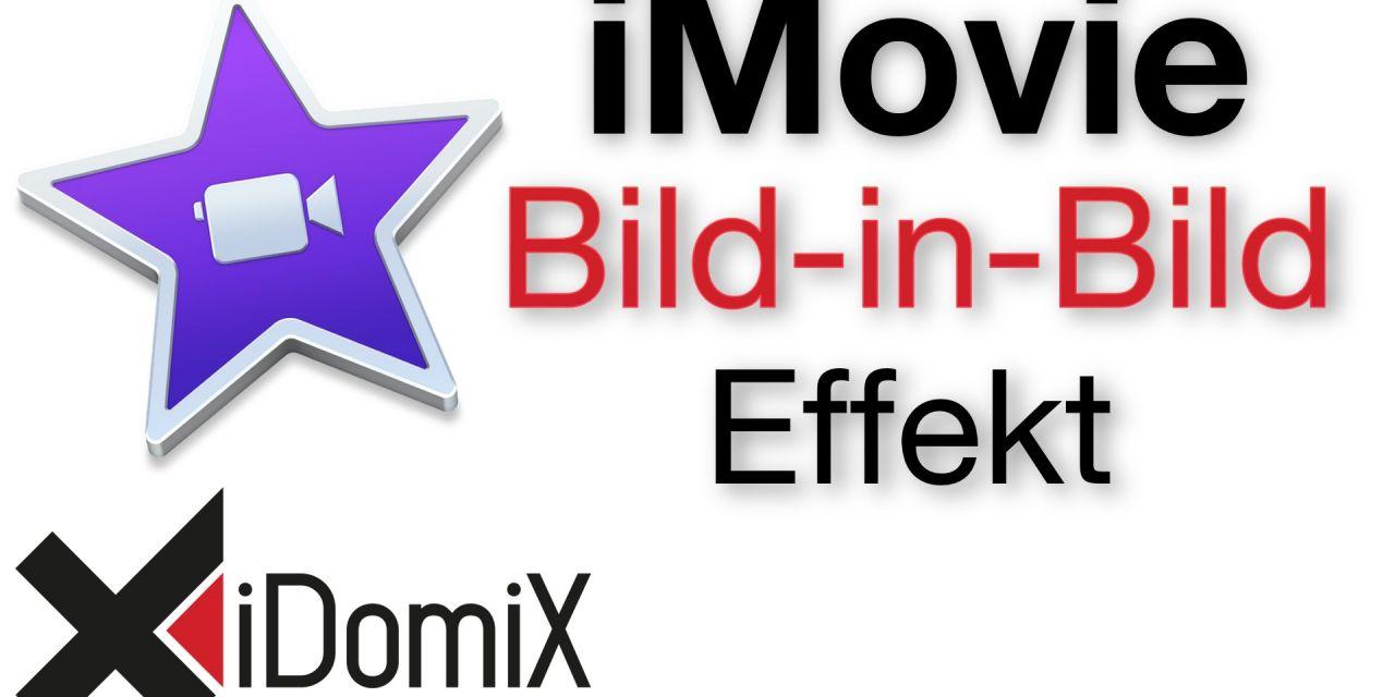 iMovie El Capitan Bild in Bild Effekt
